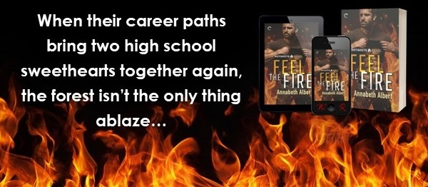 When their career paths bring two high school sweethearts together again, the forest isn't the only thing ablaze… Feel the Fire by Annabeth Albert