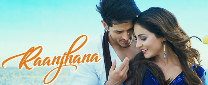 Raanjhana Lyrics - Arijit Singh has sung the song