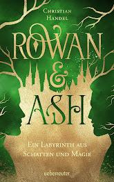 [Rezension] Rowan & Ash: Ein Labyrinth aus Schatten und Magie – Christian Handel