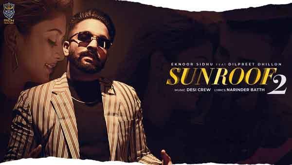 sunroof 2 lyrics eknoor sidhu dilpreet dhillon