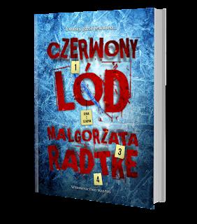 Małgorzata Radtke - Czerwony lód - Wydawnictwo WasPos - Zapowiedz Patronacka