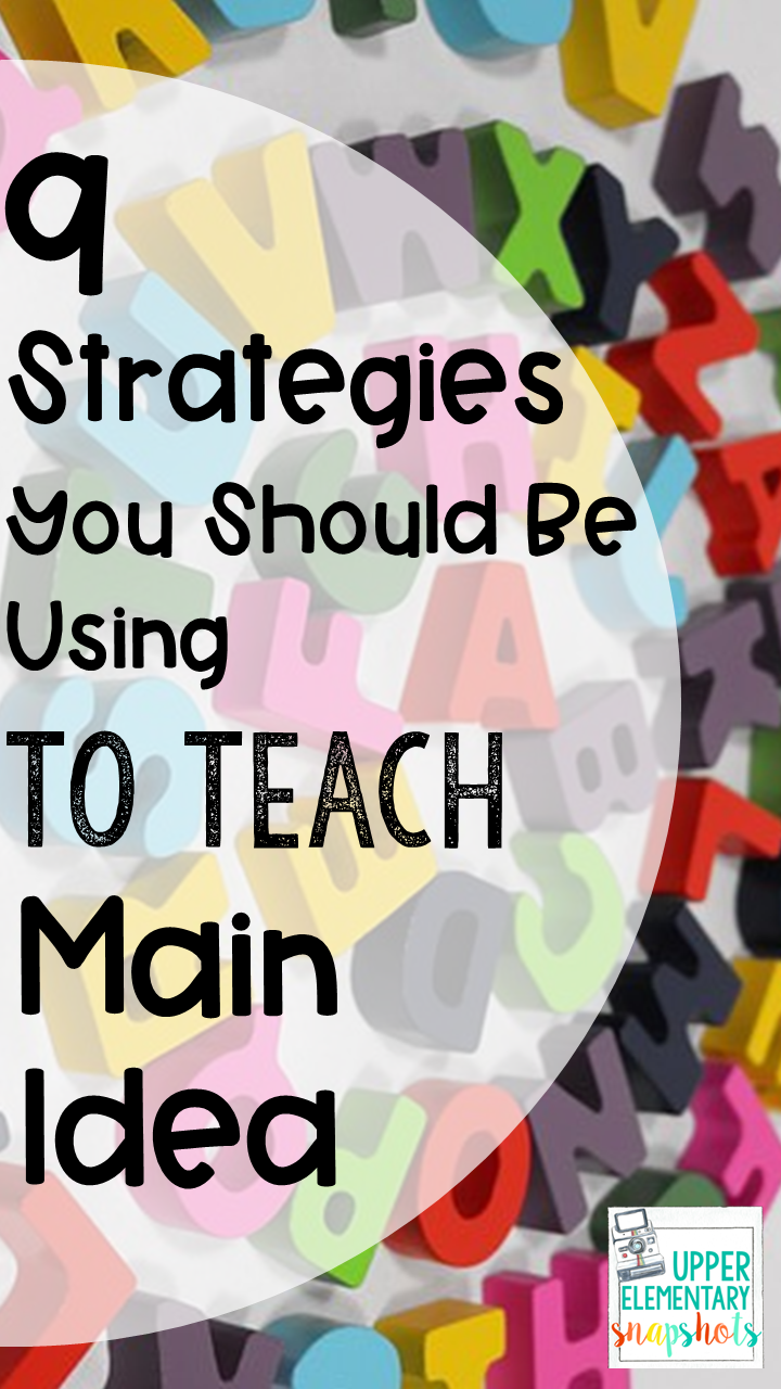 9 Strategies You Should be Using to Teach Main Idea   Upper Elementary  Snapshots [ 1280 x 720 Pixel ]