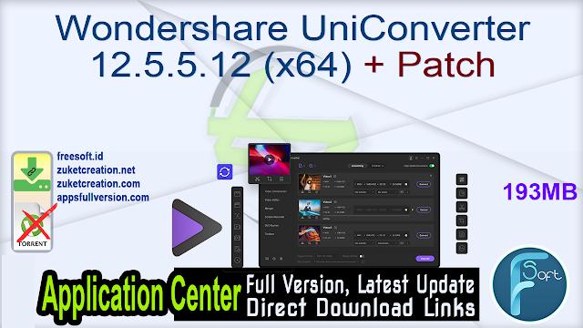 Wondershare UniConverter 12.5.5.12 (x64) + Patch