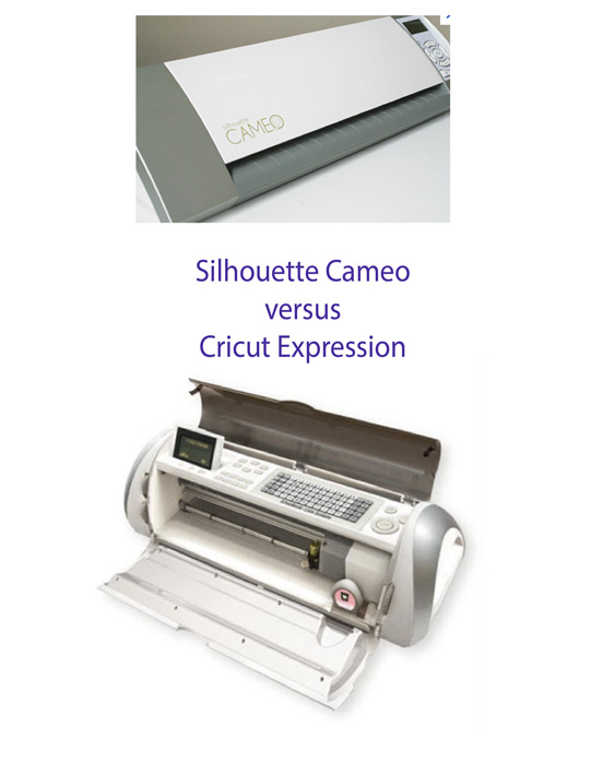 Lorrie's Story: Silhouette Cameo vs  Cricut Expression Review
