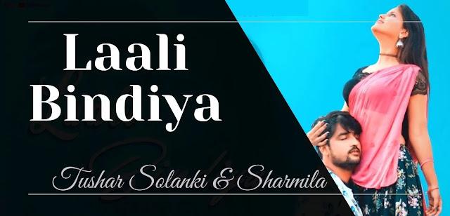 Laali Bindiya Lyrics Tushar Solanki New Cg Song 2020