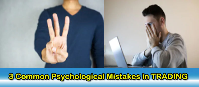 The biggest Psychological Mistake in Forex