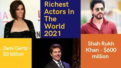 World Richest Actor 2021