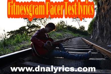 Fitnessgram Pacer Test Lyrics On |Dna Lyrics|