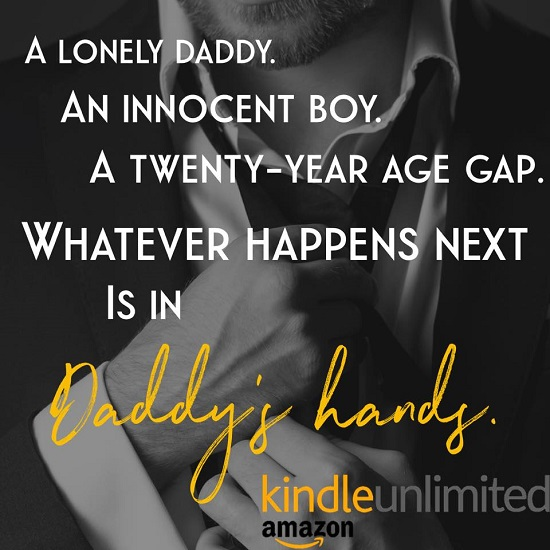 A lonely Daddy. An innocent boy. A twenty-year age gap. Whatever happens next is in Daddy's hands.