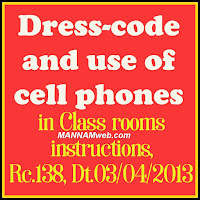 Ap teachers dress code ,dress code of apteachers in class rooms ,Cell phone instructions in class rooms ap teachers ,rc.138 ap teachers dress code Following Dress-code and use of  cell phones in class rooms instructions Issued- Reg.,Rc.138 ,Dt.03/04/2013Ref:- Oral observation made by Hon'ble Minister, (PE&SSA).  All the Regional Joint Directors of School Education and all the District  Educational Officers in the State are informed that, it is brought to the notice of  Cormmissioner and Director of School Education, Andhra Pradesh, Hyderabad that most of the teachers are not following dress-code while attending the school and are dressing by wearing Jean Pants, 8 pockets 4 pockets pants, 'T' shirts, Round neck 'T' shorts, flip flop shoes etc., The dress should confirm to the professional standards and teaching is a noble profession where the society looks at a teacher for standards of living and should be a role model to students.    It is also brought to the notice that rampant use of cell phones in school hours  instructional hour's use of cell phones in class room by teachers distracts the  attention of students and the student will emulate such habits from teachers and will  affect the educational activities and the students will not be able to pay attention in  classroom  In order to instill discipline among the teachers and students; all the Regional  Joint Directors of School Education and District Educational Officers in the State are  instructed to issue instructions to all the concerned that:  1. The HM Teachers should attend the school in the dress appropriate to the  profession and should not wear Jean Pants, 8 pocket/4 pocket pants, T  shorts, Round neck 'T' shorts flip flop shoes etc., and should be a role model to  students  2. The HM/Teachers should not use cell-phones in the class rooms / instructional  hours and the students also should not be allowed to use cell phones in class  rooms  The above instructions should be followed scrupulously and any deviation will  be viewed seriously  Sd/-V.Usha Rani  Commissioner and Director of School Education  To  All the Regional Joint Directors of School Education in the State  All the District Educational Officers in the State  Copy to OSD to Hon'ble Minister to Secondary Education, Andhra Pradesh Secretariat,  Hyderabad  Copy to OSD to Hon'ble Minister to Primary Education & Sarva Siksha Abhiyan, Andhra  Pradesh Secretariat, Hyderabad  T.C.F.B.O!  SPERINTENDENT