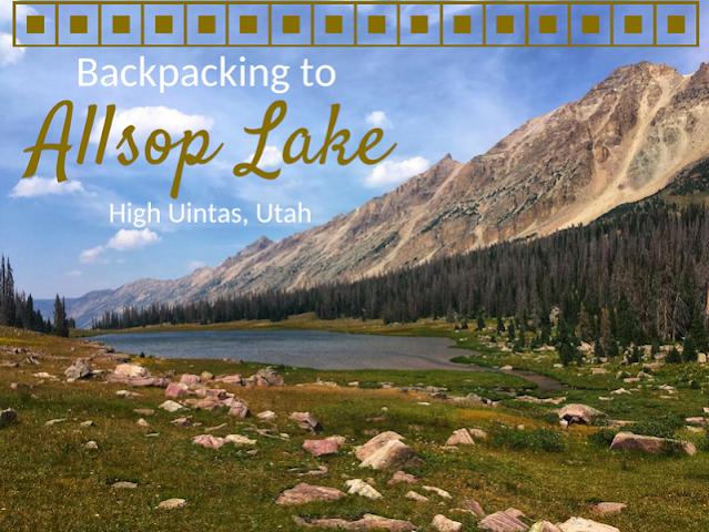 The Best Backpacking Trips in the Uintas, allsop lake uintas