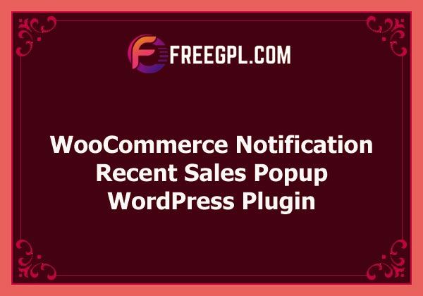 WooCommerce Notification | Boost Your Sales - Live Feed Sales - Recent Sales Popup - Upsells Nulled Download Free