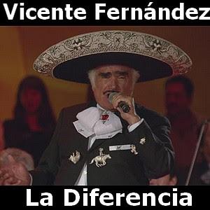 Vicente Fernández - La Diferencia