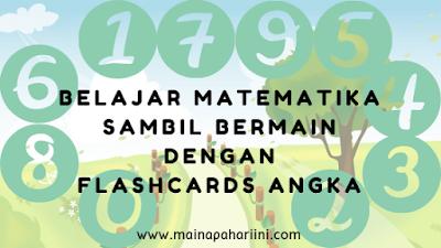 belajar matematika sambil bermain dengan flash cards angka