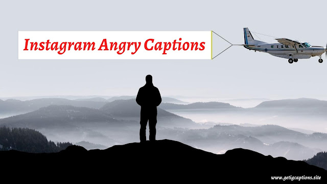Angry Captions,Instagram Angry Captions,Angry Cations For Instagram