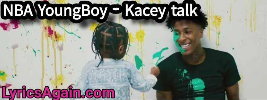 NBA YoungBoy - Kacey talk Lyrics