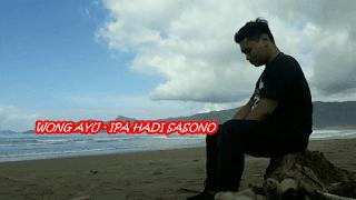 Lirik Lagu Wong Ayu - Ipa Hadi Sasono