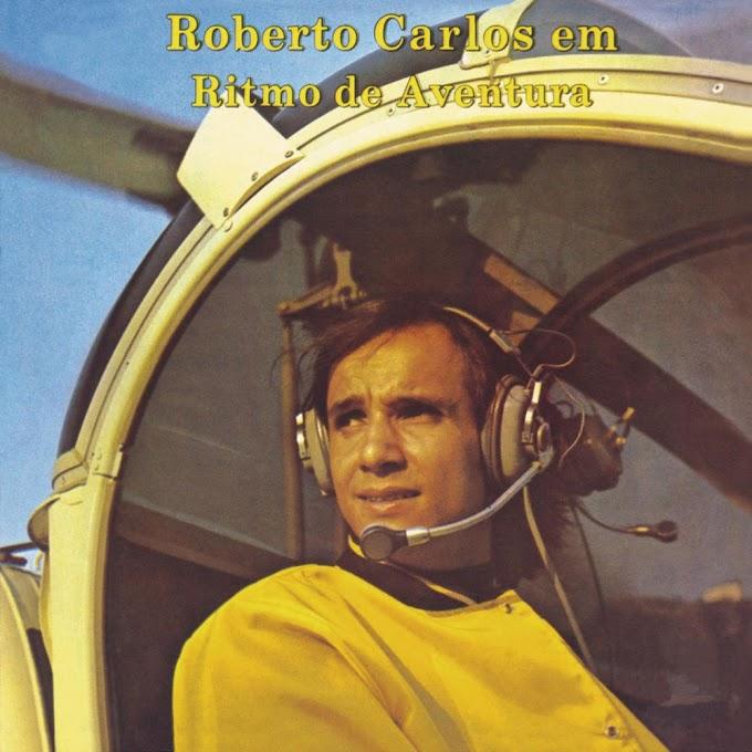 Roberto Carlos: Em ritmo de aventura [DOWNLOAD]