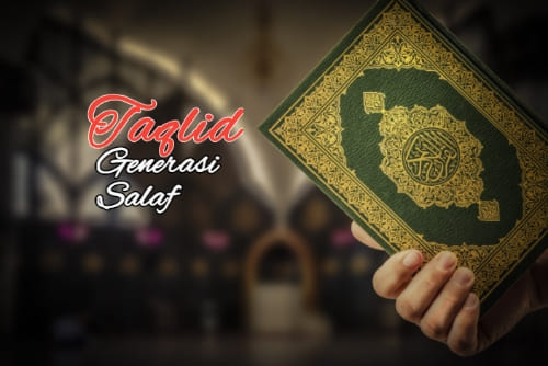 Potret Taqlid Generasi Salaf
