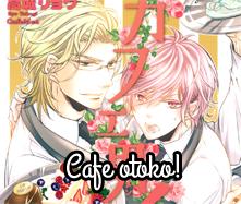 Cafe otoko!