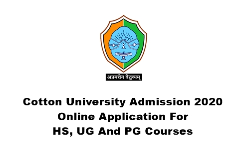 Cotton University Admission 2020 : Online Application For HS, UG And PG Courses