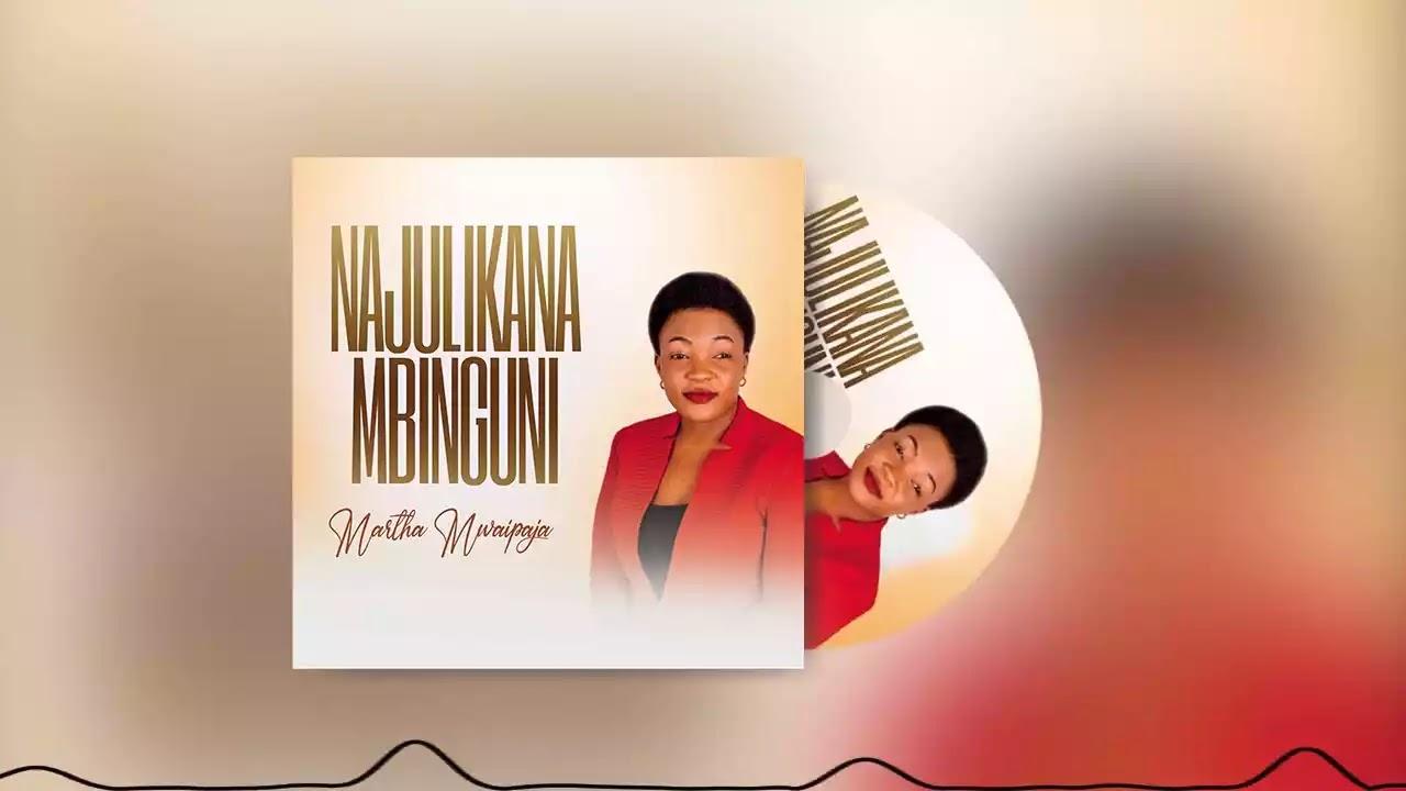 Martha mwaipaja - Najulikana mbinguni