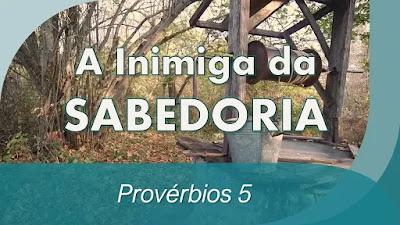 estudo bíblico provérbios 5 pregação sabedoria