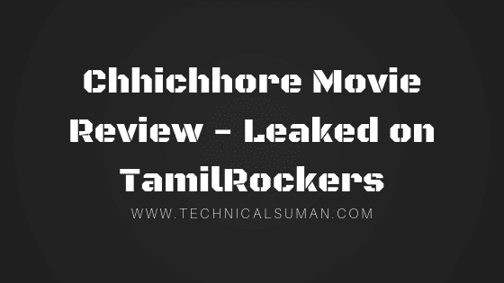 Chhichhore Movie Review- Leaked on TamilRockers