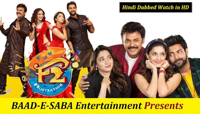 BAAD-E-SABA Entertainment Presents - F2: Fun and Frustration Full Movie Online in HD Watch Now