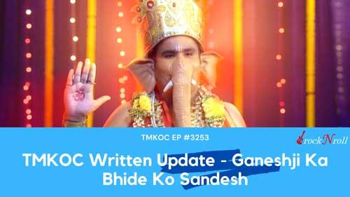 TMKOC-Written-Update-Ganeshji-Ka-Bhide-Ko-Sandesh