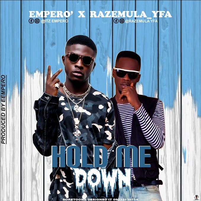 [Music] Empero' ft Razemula Yfa - Hold Me Down