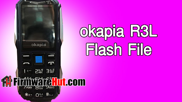 Okapia R3L Flash File MT6261 Tested (Stock Official Rom)