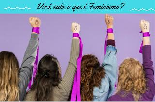 Você sabe o que é Feminismo