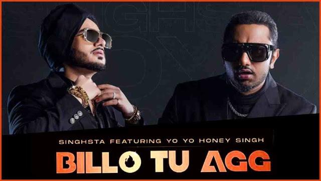 Billo Tu Aag Lyrics in English - Yo Yo Honey Singh | Singhsta