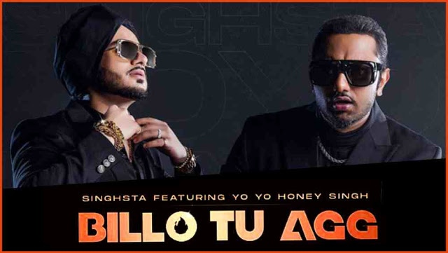 Billo Tu Aag Lyrics in English - Yo Yo Honey Singh | Singhsta