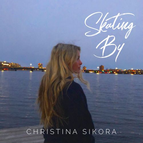 Christina Sikora - Skating By Lyrics