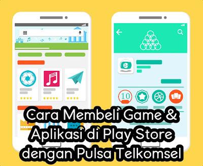 Cara Membeli Game & Aplikasi di Play Store dengan Pulsa Telkomsel.jpg
