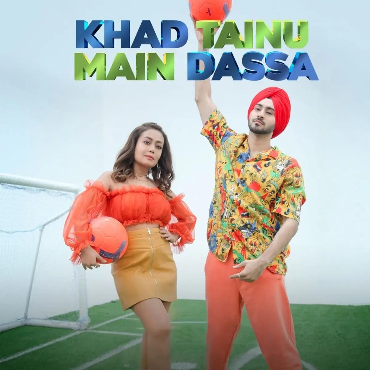 Khad Tenu Main Dassa Neha Kakkar Mp3 Song Download 320kbps