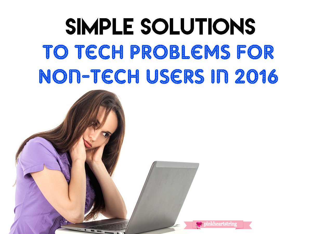Tech Problems for Non-tech Users