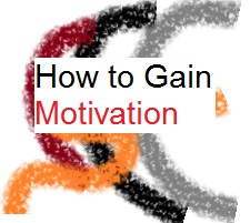 How to Gain Motivation