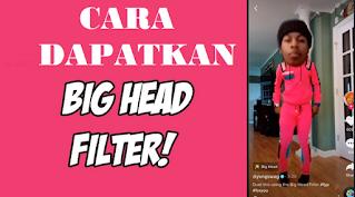 Filter Big Head Tiktok || Cara Mendapatkan Filter Kepala Besar di TikTok dan Instagram
