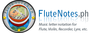 FluteNotes.ph | Notes with Lyrics for Flute, Violin, Recorder, Lyre etc.