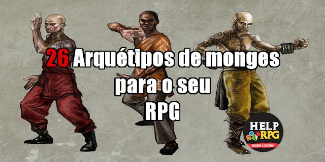 26 Arquétipos de monges para o seu RPG