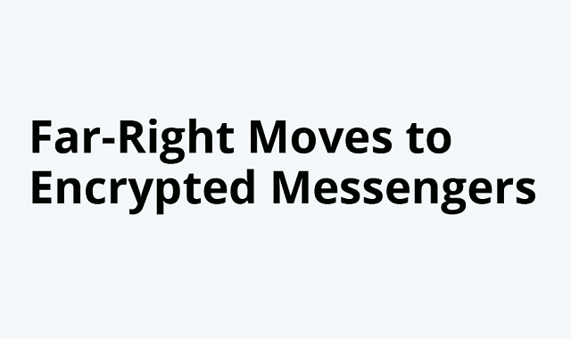 A large number of America's Far-Rights shift to encrypted messengers