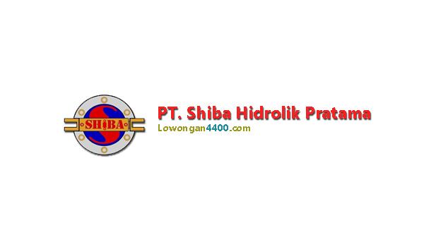 Lowongan Kerja PT. Shiba Hidrolik Pratama