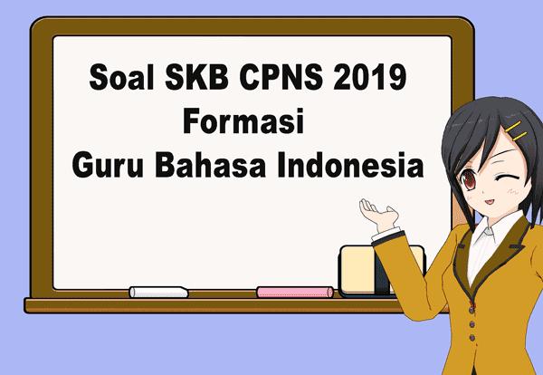 soal skb guru bahasa indonesia cpns 2019