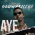 [9ja Music] Aye - Oluwaricche