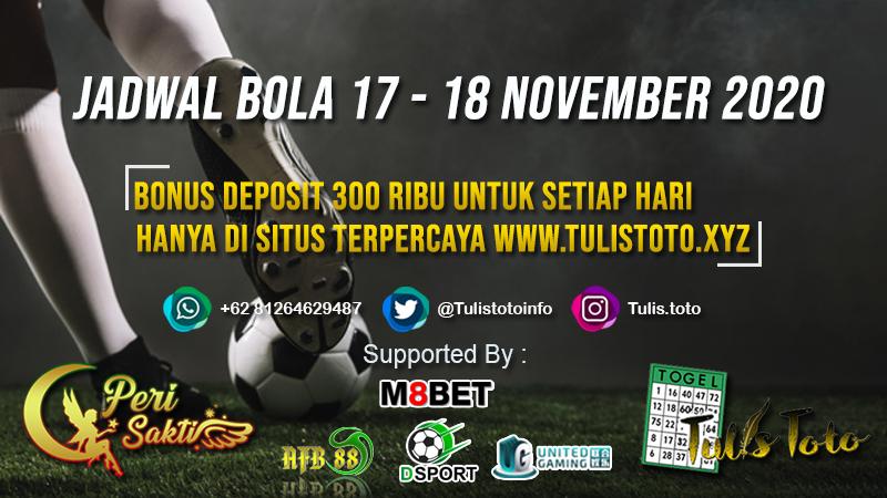 JADWAL BOLA TANGGAL 17 – 18 NOVEMBER 2020