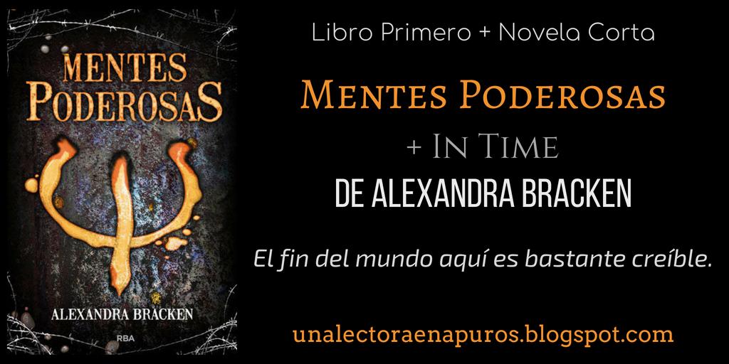 Mentes Poderosas + In Time, de Alexandra Bracken | El fin del mundo aquí es bastante creíble