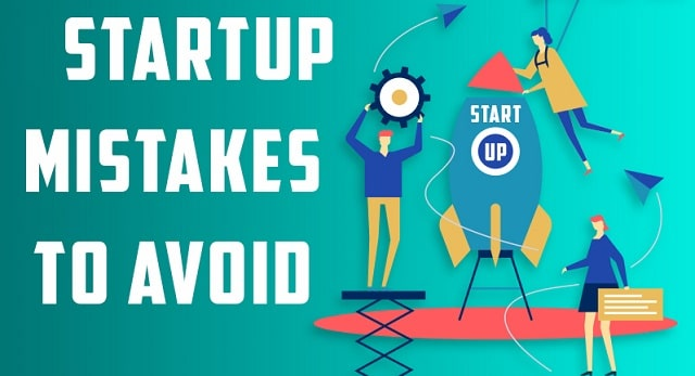 most common mistakes startups make avoid startup business errors